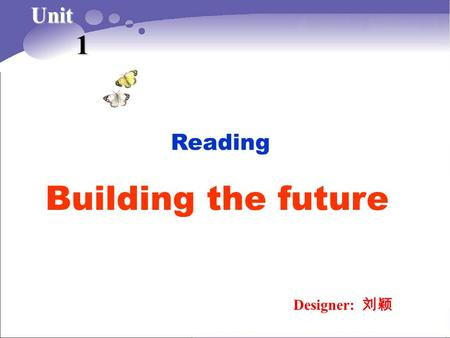 Reading Designer: Unit 1 Building the future. 1. When was Live Aid held? 2. What does WFP stand for? 3. How many people has the WFP helped since it.