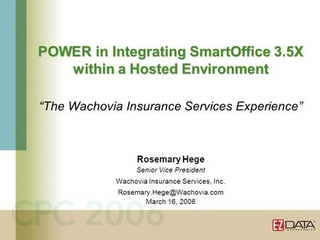 POWER in Integrating SmartOffice 3.5X within a Hosted Environment POWER in Integrating SmartOffice 3.5X within a Hosted Environment The Wachovia Insurance.