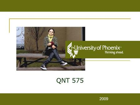 QNT 575 2009. Overview Introductions Admin Syllabus Review material Learning teams Next assignment.