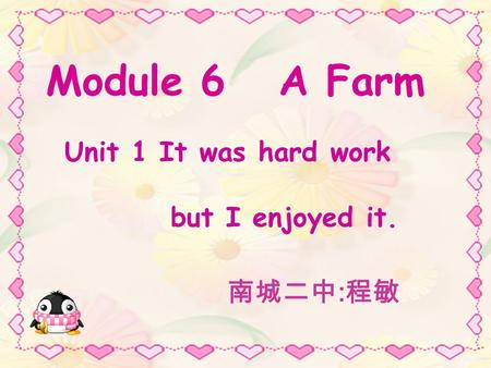 Module 6 A Farm Unit 1 It was hard work but I enjoyed it. :
