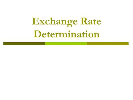 Exchange Rate Determination. B. Exchange Rate Equilibrium How exchange rates reach equilibrium? 1. Demand for a Currency a. derived from the local buyers.