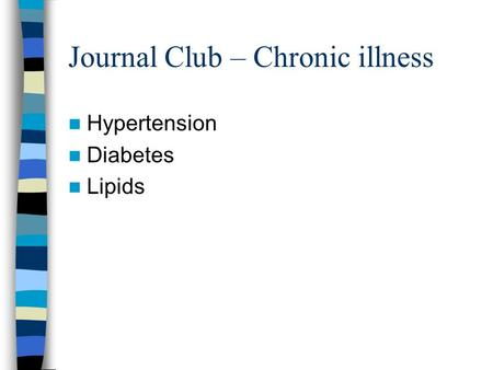 <strong>Journal</strong> <strong>Club</strong> – Chronic illness