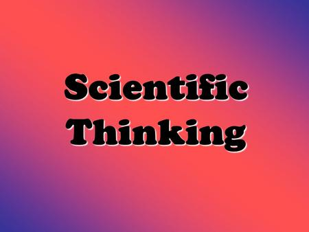 Scientific Thinking. What should be the first step to solve a problem according to the scientific method? A: forming a hypothesis B: testing a hypothesis.