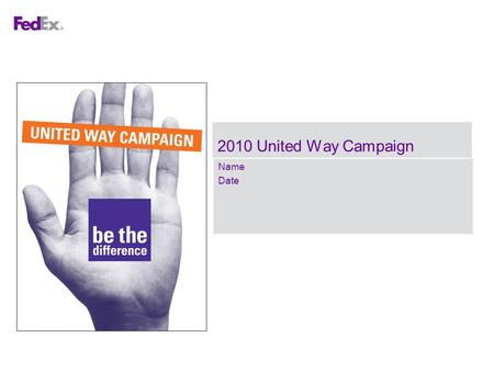 Name Date 2010 United Way Campaign. 00.00.00 Title of Presentation Division Name page 2 2010 United Way Campaign Be the Difference: Learn. Participate.
