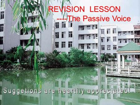 REVISION LESSON ----The Passive Voice We can use the passive voice when 1.It is obvious who performs the action. 2. We do not know or cannot remember.