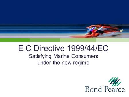 E C Directive 1999/44/EC Satisfying Marine Consumers under the new regime.