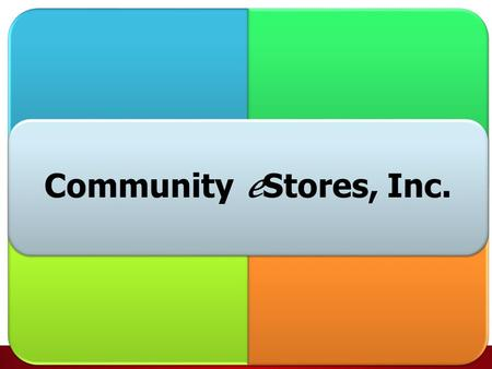 Community e Stores, Inc.. Community eStores 2002 – Started providing ecommerce solutions for nonprofits – Less than 10 products 2012 – Provide largest.
