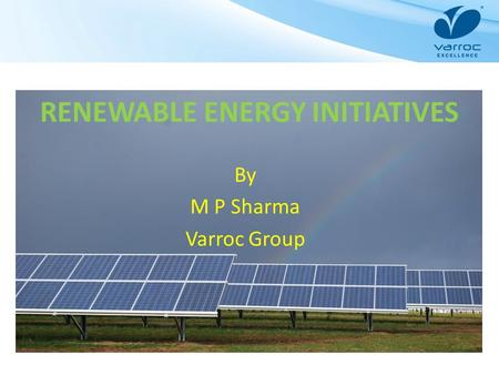 <strong>RENEWABLE</strong> <strong>ENERGY</strong> INITIATIVES