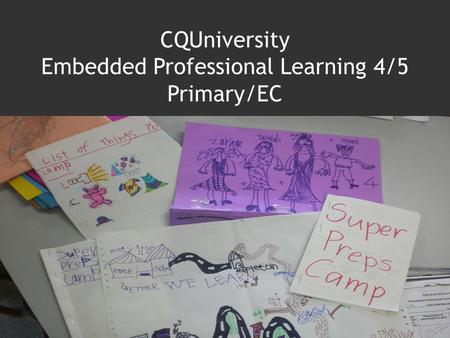 CQUniversity Embedded Professional Learning 4/5 Primary/EC.
