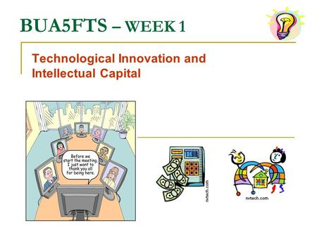 Technological Innovation and Intellectual Capital BUA5FTS – WEEK 1.
