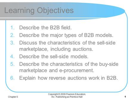Chapter 5 B2B E-Commerce SELLING AND BUYING IN PRIVATE E-MARKETS.