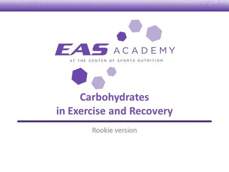 Carbohydrates in Exercise and Recovery Rookie version.