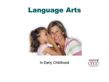 English Language Arts & Reading 1 Language Arts In Early Childhood.