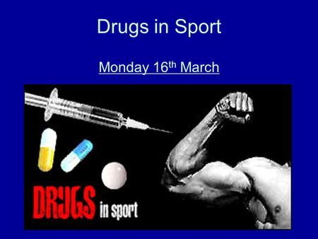 Drugs in Sport Monday 16 th March. Learning Objectives What drugs are and why people use them Socially acceptable drugs: the effects of tobacco and alcohol.