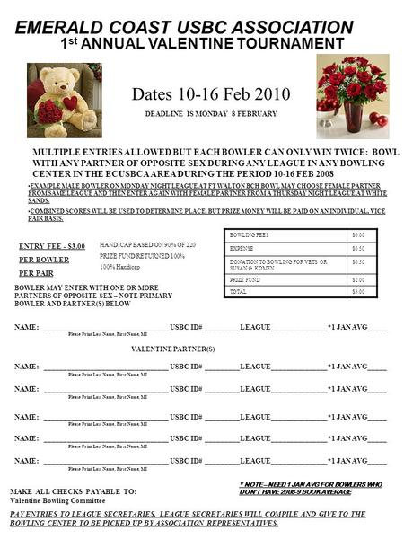EMERALD COAST USBC ASSOCIATION 1 st ANNUAL VALENTINE TOURNAMENT Dates 10-16 Feb 2010 DEADLINE IS MONDAY 8 FEBRUARY EXAMPLE MALE BOWLER ON MONDAY NIGHT.