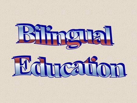 What is Bilingual Education? Bilingual Education is a program of instruction that uses the students language as a tool of instruction while they begin.