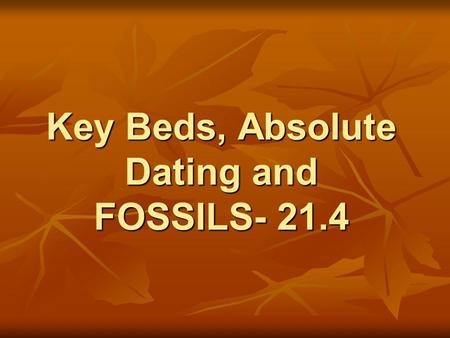 Key Beds, Absolute Dating and FOSSILS- 21.4. Index Fossils.