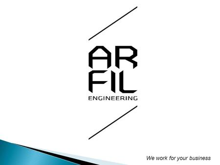 We work for your business. ArfilEngineering is a company engaged to the dies and calibrators manufacture for the thermoplastic extrusion. The extensive.