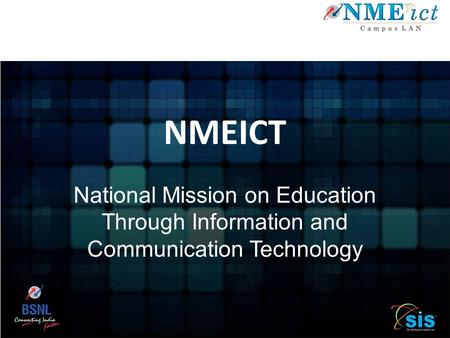 NMEICT National Mission on Education Through Information and Communication Technology.