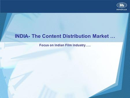 INDIA- The Content Distribution Market … Focus on Indian Film Industry…..