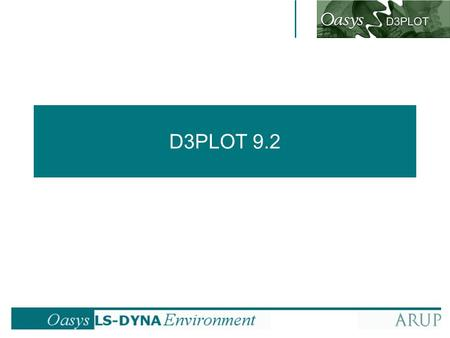 D3PLOT 9.2. back to contents Contents Reading a Model User interface Shortcut keys Model and Window ManagementModel and Window Management Settings and.