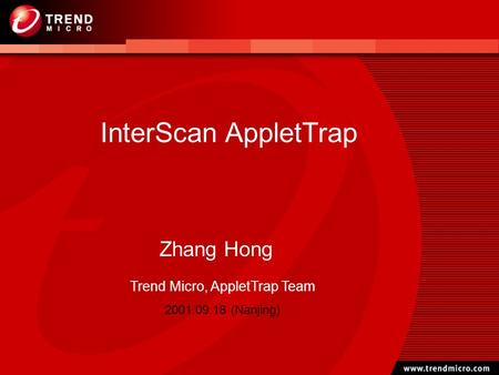InterScan AppletTrap Zhang Hong Trend Micro, AppletTrap Team 2001.09.18 (Nanjing)