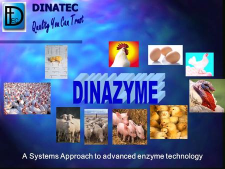 DINATEC A Systems Approach to advanced enzyme technology.