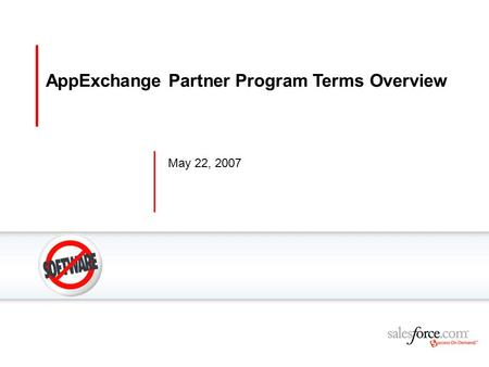 May 22, 2007 AppExchange Partner Program Terms Overview.