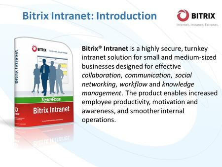 Bitrix® Intranet is a highly secure, turnkey intranet solution for small and medium-sized businesses designed for effective collaboration, communication,