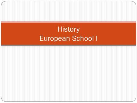 History European School I. Year 4 Syllabus Outline – Part I Middle Ages Feudalism and Kingship Town and Country Religions War Culture.