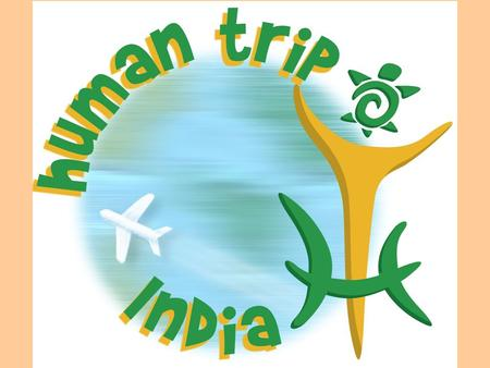 Who are we? Human Trip India is South Indian Chennai-based organization which aims to develop Fair Tourism in association with local humanitarian organizations.
