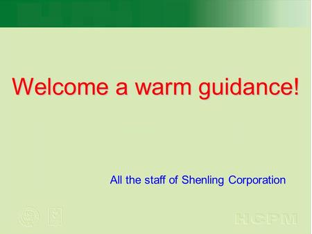 Welcome a warm guidance! All the staff of Shenling Corporation.