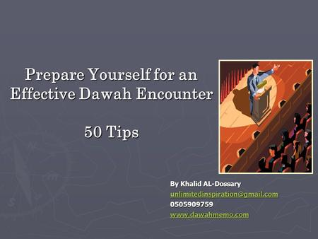 Prepare Yourself for an Effective Dawah Encounter 50 Tips By Khalid AL-Dossary 0505909759