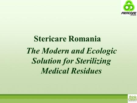 Stericare Romania The Modern and Ecologic Solution for Sterilizing Medical Residues.