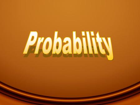 Learning Objectives In this chapter you will learn the basic rules of probability about estimating the probability of the occurrence of an event the Central.