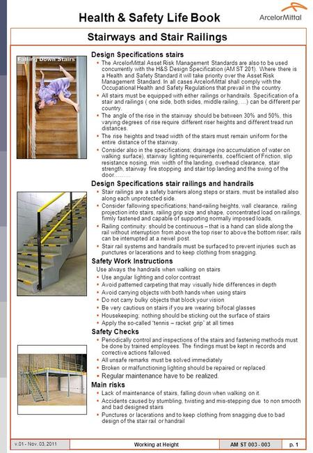 Health & Safety Life Book AM ST 003 - 003 p. 1 v.01 - Nov. 03, 2011 Working at Height Design Specifications stairs The ArcelorMittal Asset Risk Management.