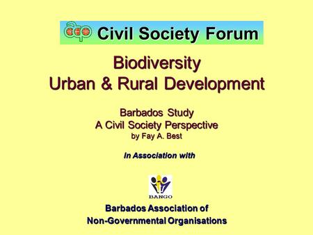 Biodiversity Urban & Rural Development Barbados Study A Civil Society Perspective by Fay A. Best Barbados Association of Non-Governmental Organisations.
