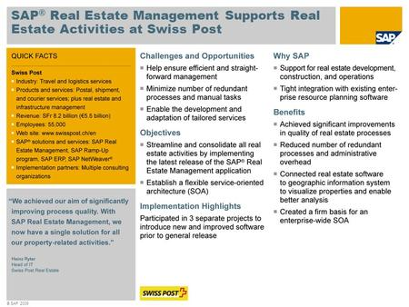 © SAP 2009 SAP ® Real Estate Management Supports Real Estate Activities at Swiss Post.