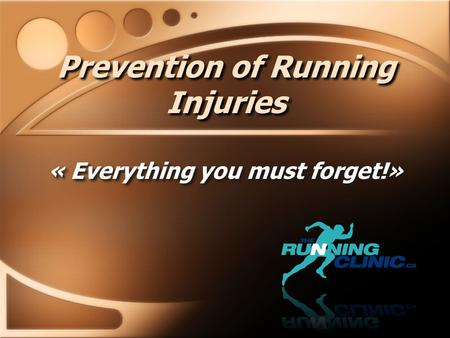 Prevention of Running Injuries « Everything you must forget!»