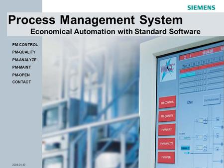 © Siemens AG 2008 - Subject to modifications WinCC Competence Center Mannheim 2008-04-30Slide 1 Process Management System Economical Automation with Standard.