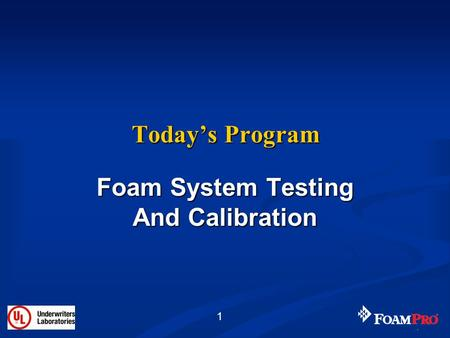 Foam System Testing And Calibration