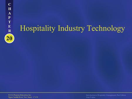 20 CHAPTERCHAPTER CHAPTERCHAPTER ©2004 Pearson Education, Inc. Upper Saddle River, New Jersey 07458 Introduction to Hospitality Management, First Edition.