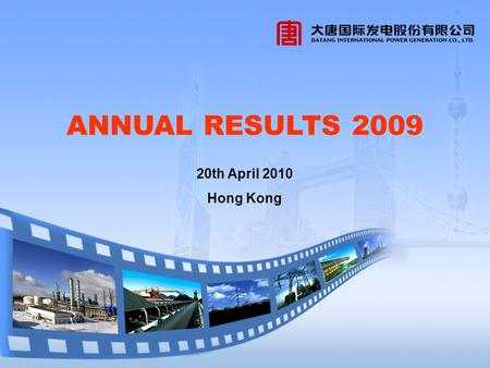 ANNUAL RESULTS 2009 20th April 2010 Hong Kong. 2009 Results Summary 2009 Market Environment Review 2009 Corporate Business Progress 2010 Corporate and.