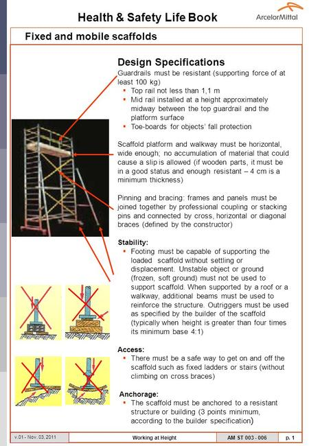 Health & Safety Life Book AM ST 003 - 006 p. 1 v.01 - Nov. 03, 2011 Working at Height Design Specifications Guardrails must be resistant (supporting force.
