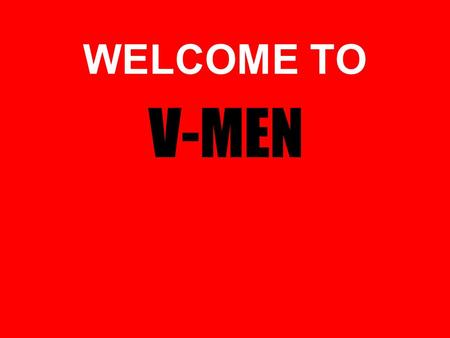 WELCOME TO V-MEN. {SISTER} {MOTHER} {GIRLFRIEND }