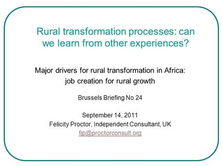 Rural transformation processes: can we learn from other experiences? Major drivers for rural transformation in Africa: job creation for rural growth Brussels.