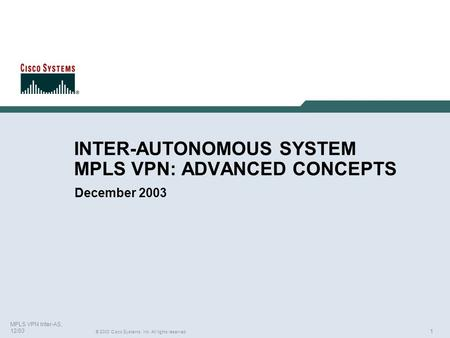 INTER-AUTONOMOUS SYSTEM MPLS VPN: ADVANCED CONCEPTS