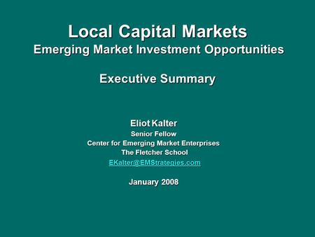 Local Capital Markets Emerging Market Investment Opportunities Executive Summary Local Capital Markets Emerging Market Investment Opportunities Executive.