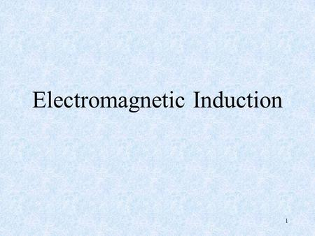 1 Electromagnetic Induction. 2 Practical and predict direction of the I induced.