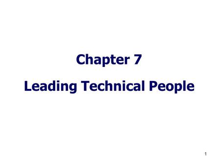 1 Chapter 7 Leading Technical People. 2 Advanced Organizer Decision Making Planning Organizing Leading Controlling Management Functions Research Design.